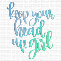 Keep Head up Girl Digital Design
