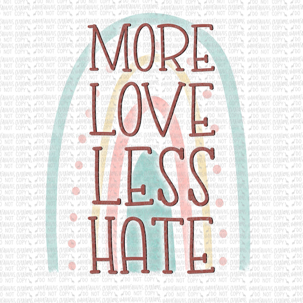 More Love Less Hate Digital Design