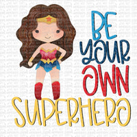Be Your Own Wonder Hero Digital Design