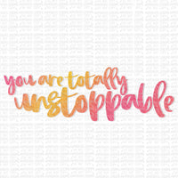 You Are Totally Unstoppable Digital Design