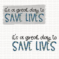Great Day to Save Lives Digital Design