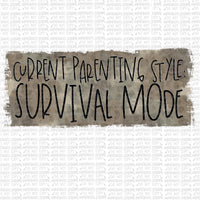 Current Parent Style: Survival Mode Digital Design
