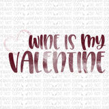 Wine is my Valentine Digital Design