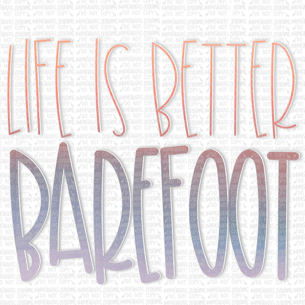 Life is Better Barefoot Digital Design