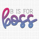 B is for Boss Digital Design