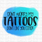 Tattoos Don't Like You Either Digital Design