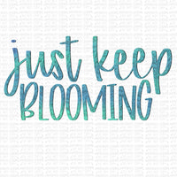 Just Keep Blooming Digital Design