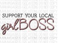 Support your local Girl Boss Digital Design