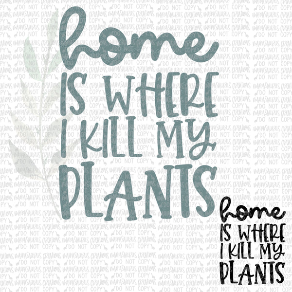 Home is Where I Kill my Plants Digital Design