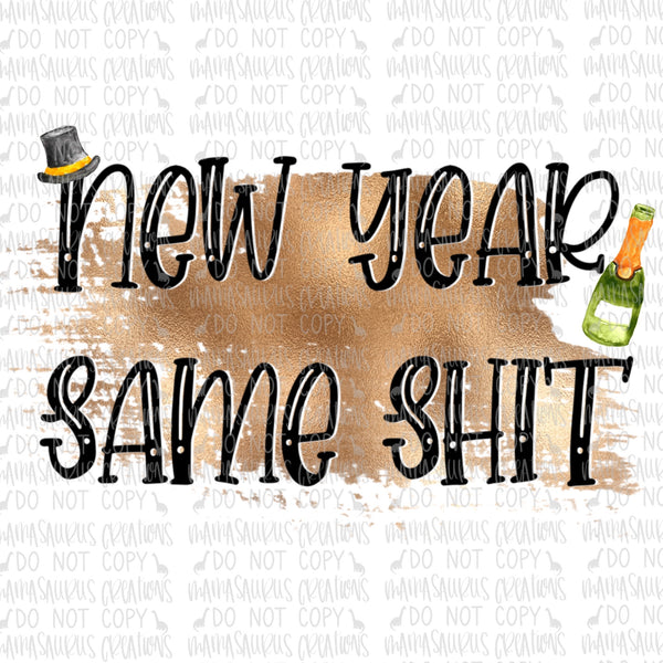 New Year Same Shit Digital Design