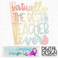 Virtually Best Teacher Ever Digital Design