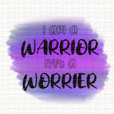 Warrior Not Worrier Digital Design