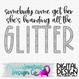 Hoarding All The Glitter Digital Design