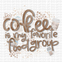 Coffee is my favorite food group Digital Design