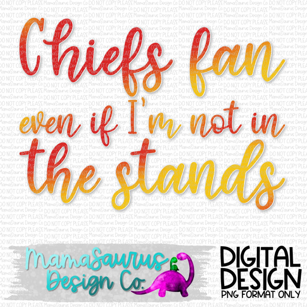 Fan Even If I'm Not in The Stands Digital Design