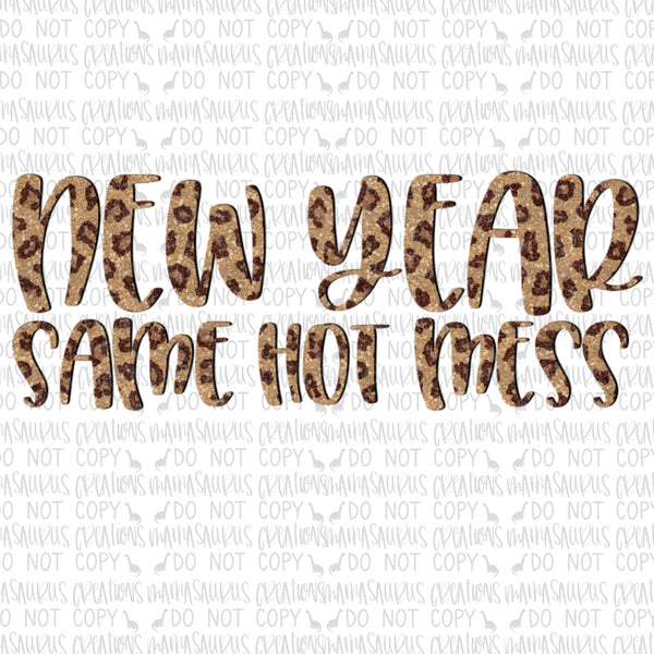 Leopard New Year Same Hot Mess Digital Design