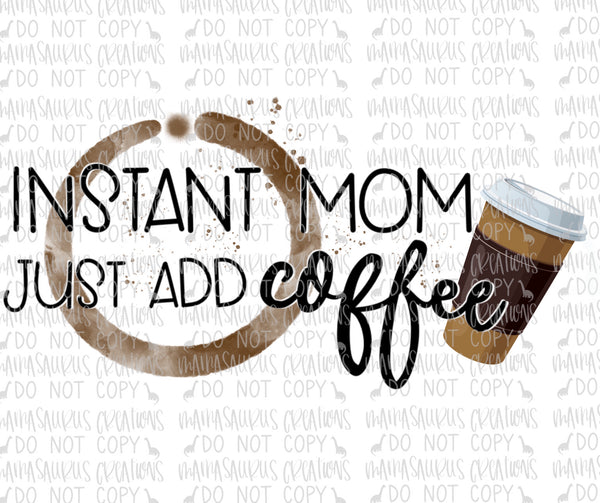 Instant Mom Add Coffee Digital Design