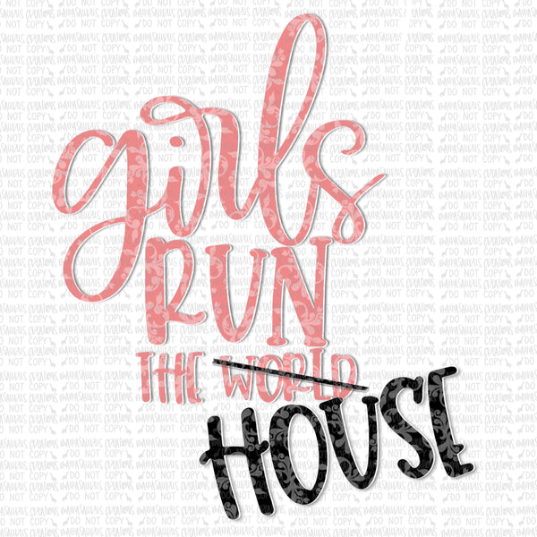 Girls Run the House Digital Design