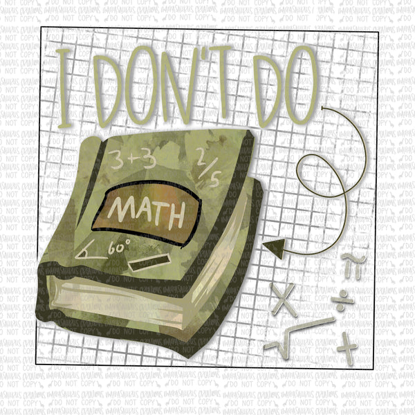 I Don't Do Math Digital Design