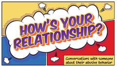 How's Your Relationship? Conversations about abusive behavior