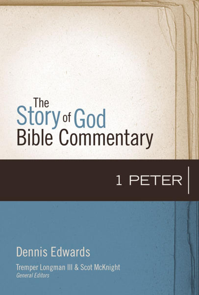 1 Peter ( Story of God Bible Commentary )