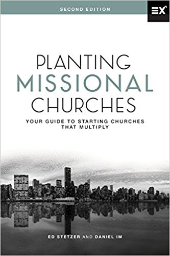 Planting Missional Churches: Your Guide to Starting Churches That Multiply (2ND ed.)