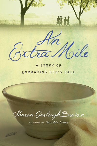 An Extra Mile: A Story of Embracing God's Call ( Sensible Shoes )