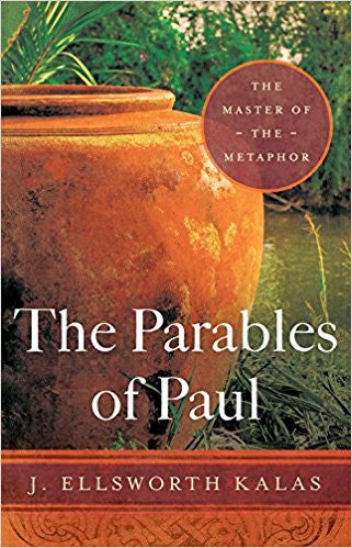 The Parables of Paul: The Master of the Metaphor