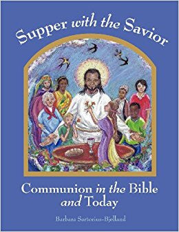 Supper with the Savior: Communion in the Bible and Today