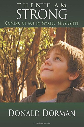 Then I Am Strong: Coming of Age in Myrtle, Mississippi