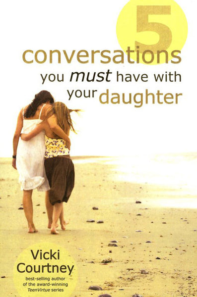 Five Conversations You Must Have with Your Daughter