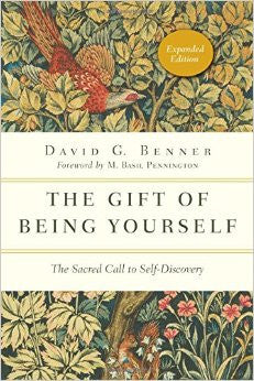 The Gift of Being Yourself: The Sacred Call to Self-Discovery (Expanded)