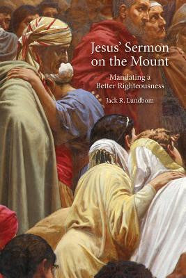 Jesus' Sermon on the Mount: Mandating a Better Righteousness