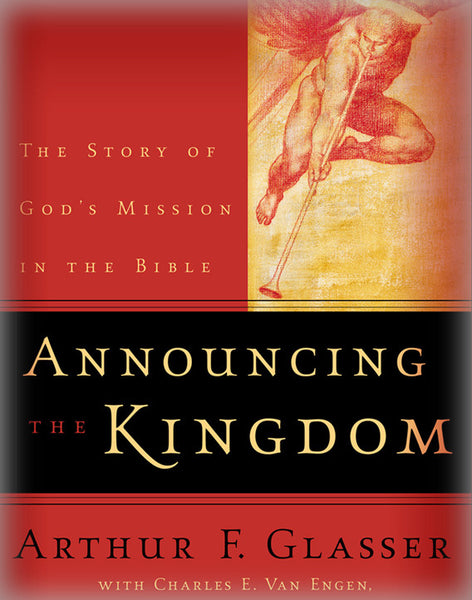 Announcing The Kingdom The Story Of God S Mission In The Bible