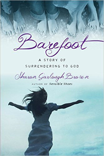 Barefoot: A Story of Surrendering to God