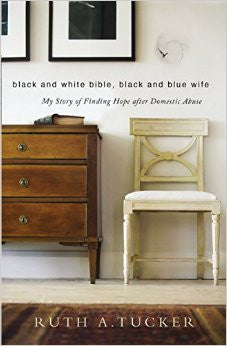 Black and White Bible, Black and Blue Wife: My Story of Finding Hope After Domestic Abuse