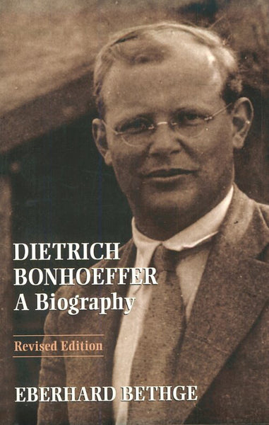 Dietrich Bonhoeffer: A Biography