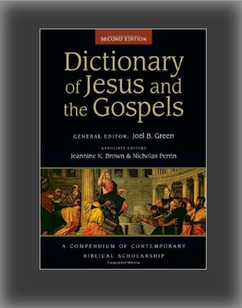 Dictionary of Jesus and the Gospels ( IVP Bible Dictionary ) (2ND ed.)