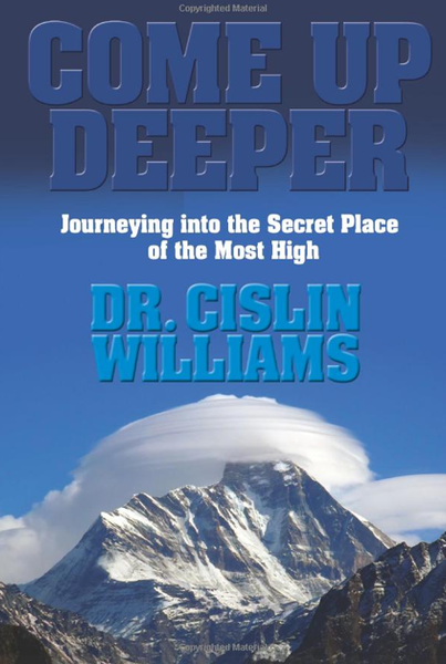 Come Up Deeper: Journeying into the Secret Place of the Most High