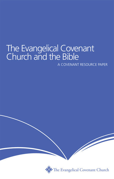 Covenant Resource Paper: The Evangelical Covenant Church and the Bible