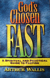 God's Chosen Fast: A Spiritual and Practical Guide to Fasting