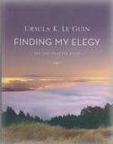 Finding My Elegy: New and Selected Poems: 1960-2010