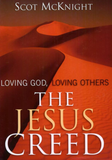 The Jesus Creed : Loving God, Loving Others