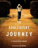 The Adolescent Journey: An Interdisciplinary Approach to Practical Youth Ministry