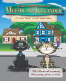 The Adventures of Muffin and Alexander: A New Home, A New Beginning