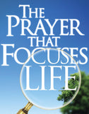 The Prayer That Focuses Life