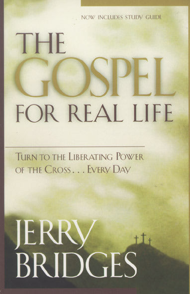 The Gospel for Real Life: Turn to the Liberating Power of the Cross
