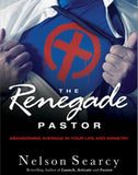 The Renegade Pastor: Abandoning Average in Your Life and Ministry