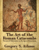 The Art of the Roman Catacombs
