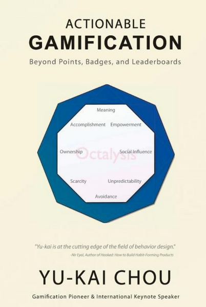 Actionable Gamification: Beyond Points, Badges and Leaderboards